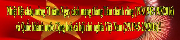 Nhiệt liệt chào mừng 71 năm ngày Cách mạng tháng 8 thành công và Quốc khánh nước Cộng hòa xã hội chủ nghĩa Việt Nam 2/9
