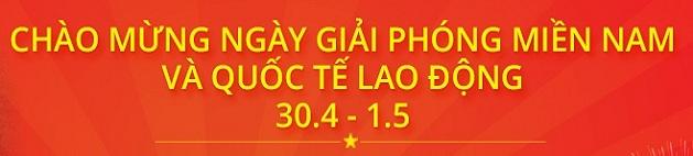 Nhiệt liệt Chào mừng ngày giải phóng Miền Nam và Quốc tế Lao động
